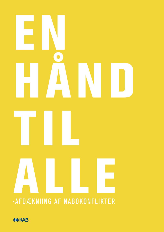 """""""En hånd til alle"""" – rapport om nabokonflikter"""
