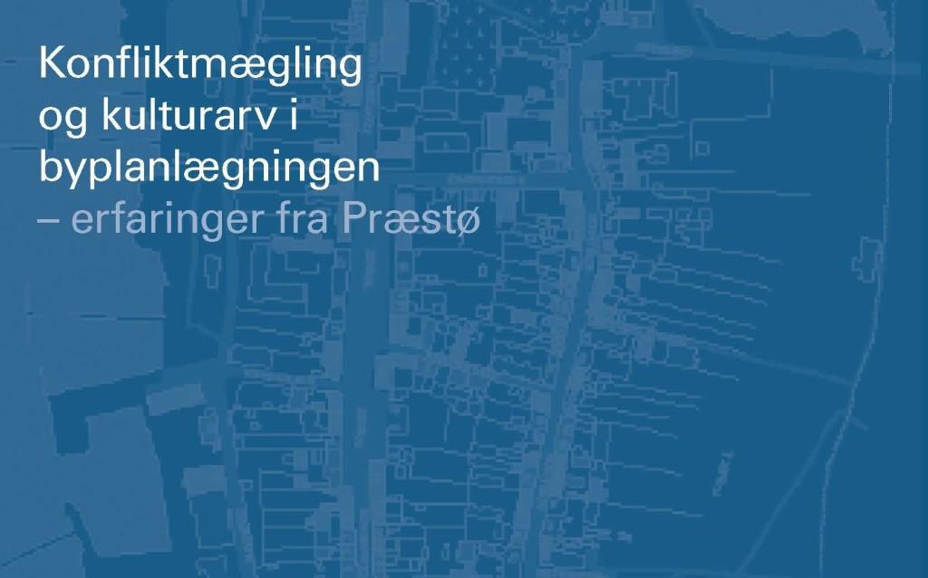 Evaluering af forsøg med konfliktmægling og kulturarv i byplanlægning